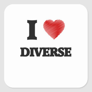 I love Diverse Square Sticker