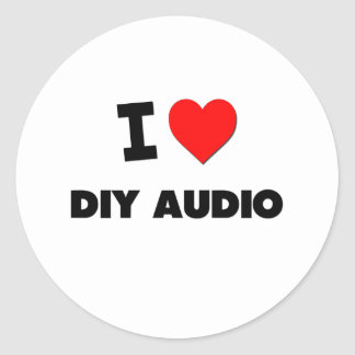 I Love Diy Audio Round Stickers