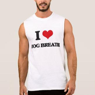 I love Dog Breath Sleeveless T-shirts
