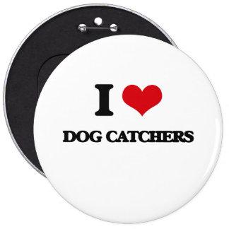 I love Dog Catchers Buttons