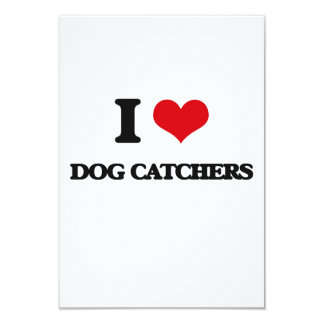 I love Dog Catchers 3.5x5 Paper Invitation Card
