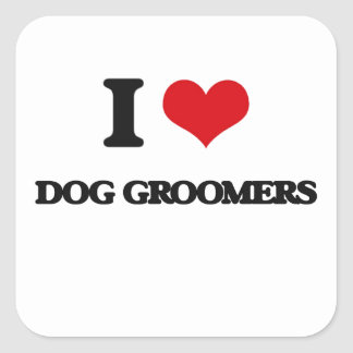 I love Dog Groomers Square Stickers