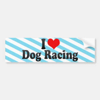 I Love Dog Racing Bumper Sticker