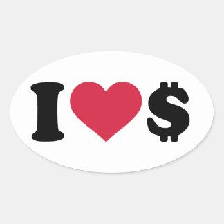 I love Dollar money Oval Sticker