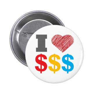 I Love Dollars Button