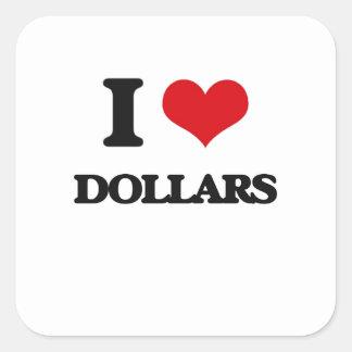 I love Dollars Square Sticker