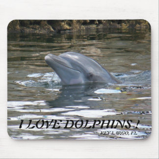 I LOVE DOLPHINS ! MOUSE MAT