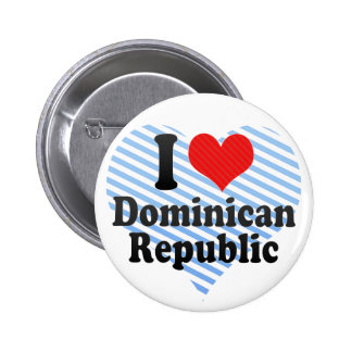 I Love Dominican+Republic Pinback Buttons