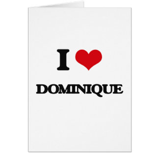 I Love Dominique Greeting Card