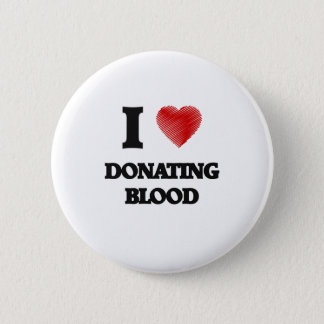 I love Donating Blood 6 Cm Round Badge