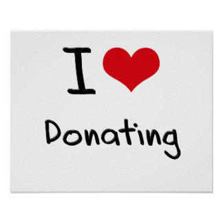I Love Donating Poster