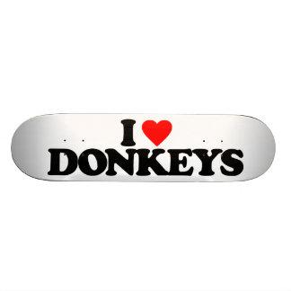 I LOVE DONKEYS SKATE BOARDS