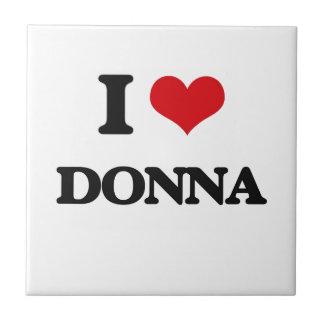 I Love Donna Small Square Tile