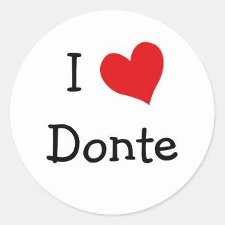 I Love Donte Classic Round Sticker