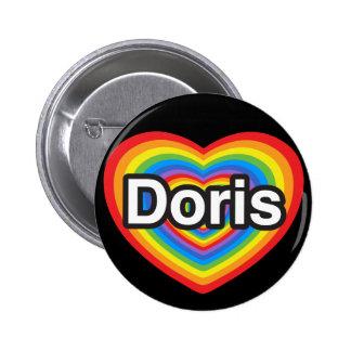 I love Doris. I love you Doris. Heart Pinback Buttons