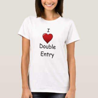 I Love Double Entry - Cheeky Accountant Quote T-Shirt