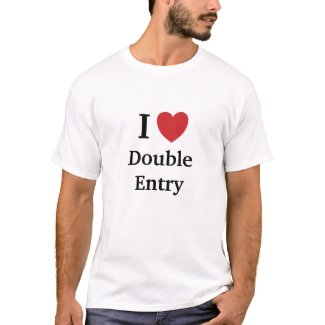I Love Double Entry Famous CPA Accountant Quote T-Shirt