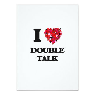 I love Double Talk 13 Cm X 18 Cm Invitation Card