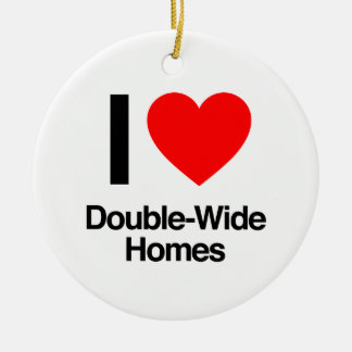 i love double-wide homes round ceramic decoration