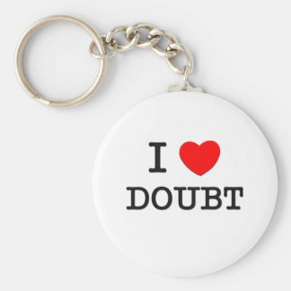 I Love Doubt Basic Round Button Key Ring
