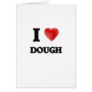 I love Dough Greeting Card