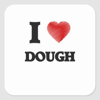 I love Dough Square Sticker