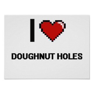 I Love Doughnut Holes Poster