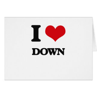 I love Down Greeting Card