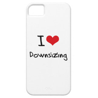 I Love Downsizing iPhone 5 Covers