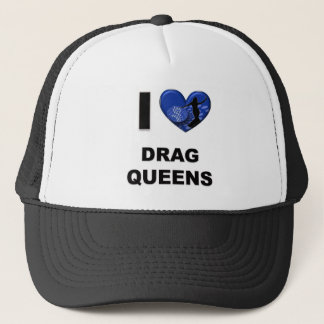 I Love Drag Queens Trucker Hat