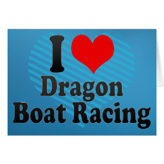 I love Dragon Boat Racing Card