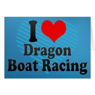 I love Dragon Boat Racing Greeting Card