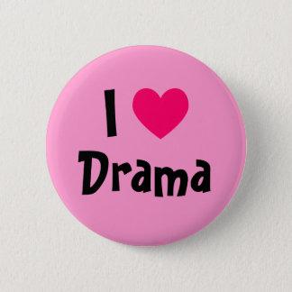 I Love Drama 6 Cm Round Badge