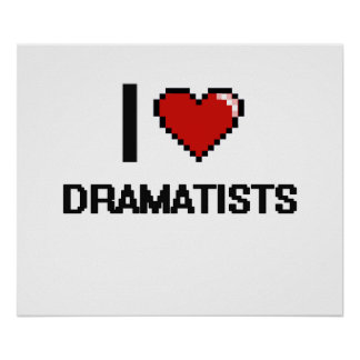 I love Dramatists Poster