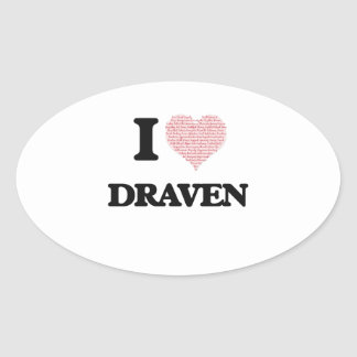 I Love Draven (Heart Made from Love words) Oval Sticker
