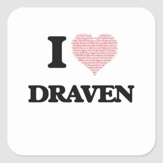 I Love Draven (Heart Made from Love words) Square Sticker
