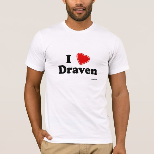 I Love Draven T-Shirt