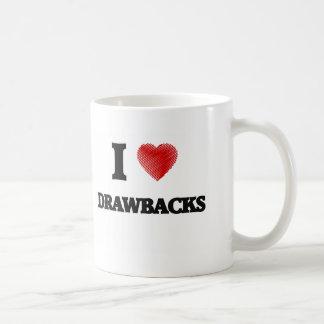 I love Drawbacks Basic White Mug