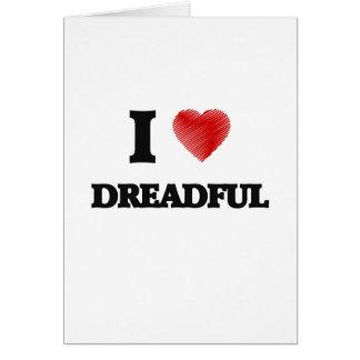 I love Dreadful Greeting Card