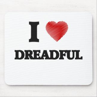 I love Dreadful Mouse Pad