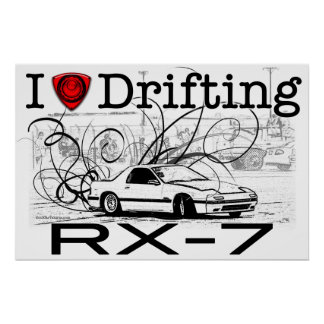 I love drifting RX-7 Poster