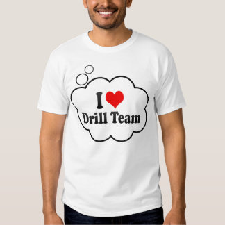 I love Drill Team Tshirt