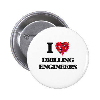 I love Drilling Engineers 2 Inch Round Button