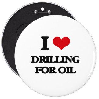 I love Drilling For Oil 6 Cm Round Badge