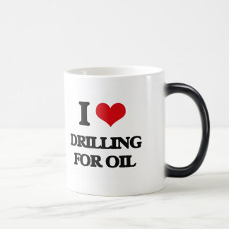 I love Drilling For Oil Coffee Mugs