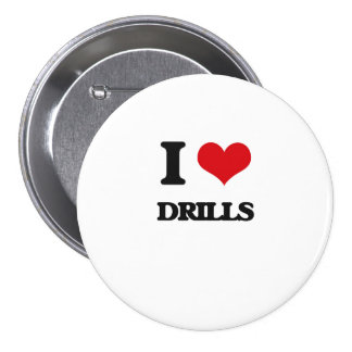 I love Drills 7.5 Cm Round Badge
