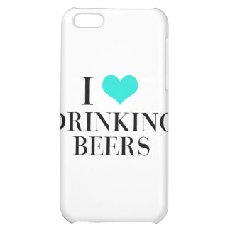 I Love Drinking Beers iPhone 5C Cases