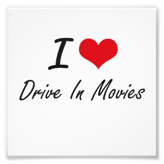 I love Drive In Movies Photograph