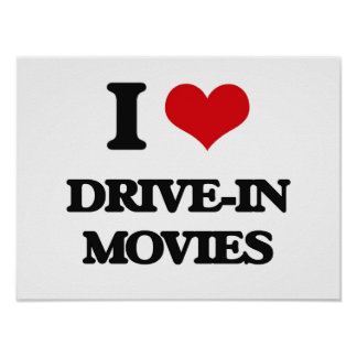I love Drive-In Movies Poster