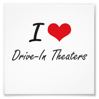 I love Drive-In Theaters Photographic Print